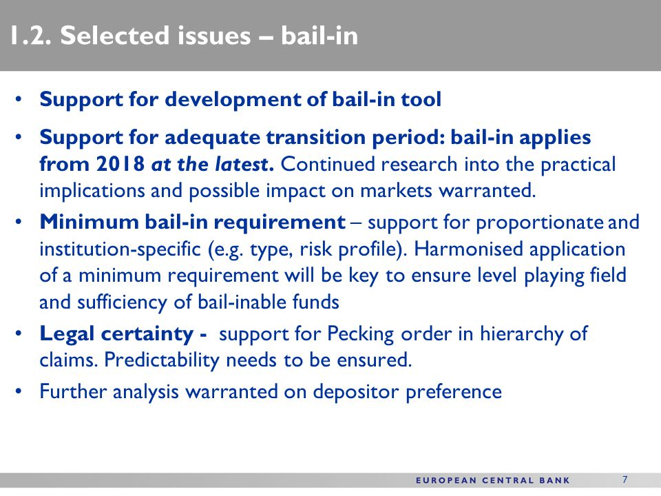 7 Support for development of bail-in tool Support for adequate transition period: bail-in applies from 2018 at the latest.