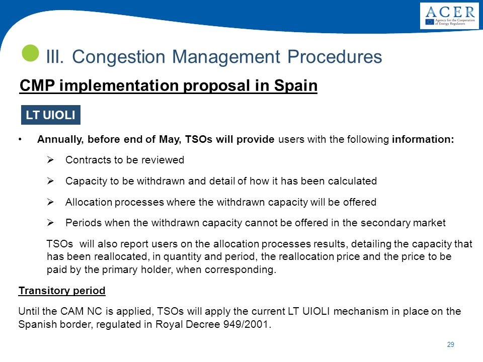 29 III. Congestion Management Procedures LT UIOLI Annually, before end of May, TSOs will provide users with the following information:  Contracts to