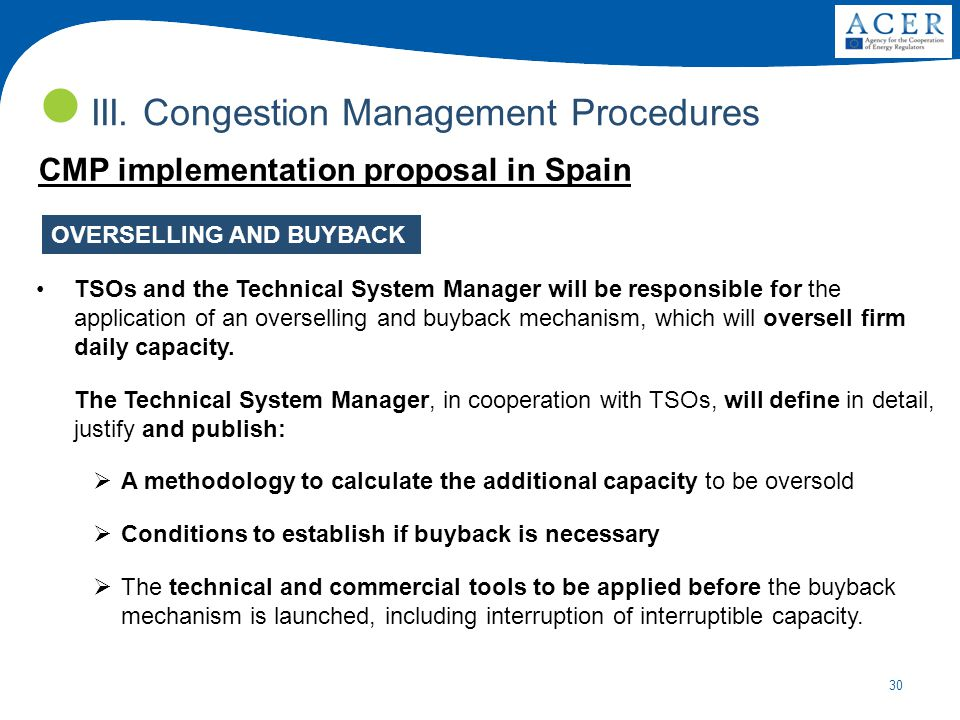 30 III. Congestion Management Procedures OVERSELLING AND BUYBACK TSOs and the Technical System Manager will be responsible for the application of an o
