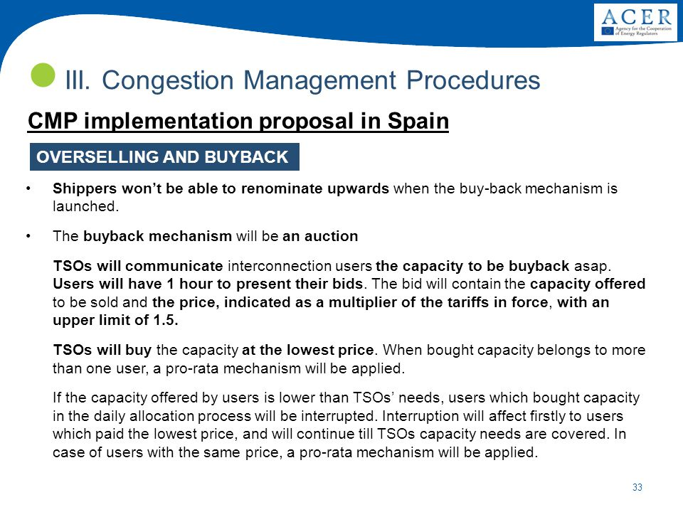 33 III. Congestion Management Procedures OVERSELLING AND BUYBACK Shippers won't be able to renominate upwards when the buy-back mechanism is launched.
