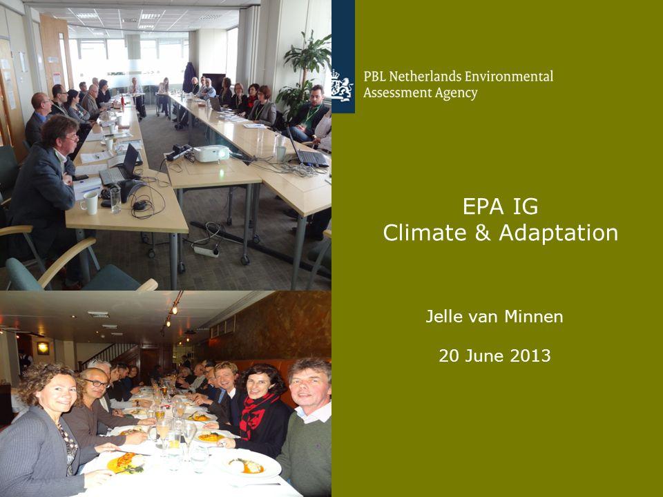 Jelle van Minnen 20 June 2013 1 EPA IG Climate & Adaptation