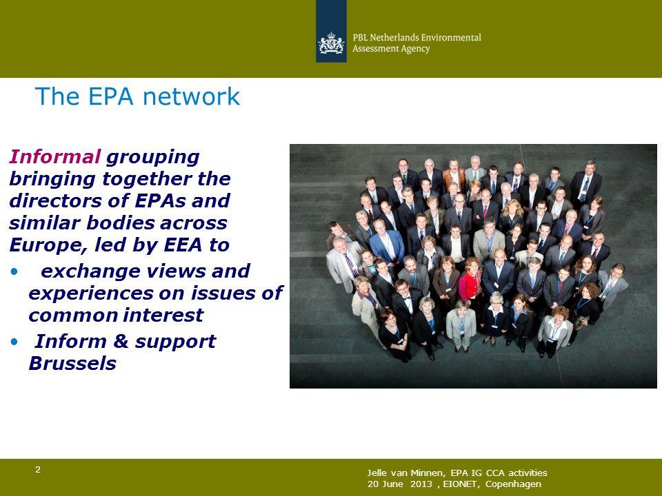 Jelle van Minnen, EPA IG CCA activities 20 June 2013, EIONET, Copenhagen 3 EPA IG Climate & Adaptation 15 - 20 EPAs active, incl.