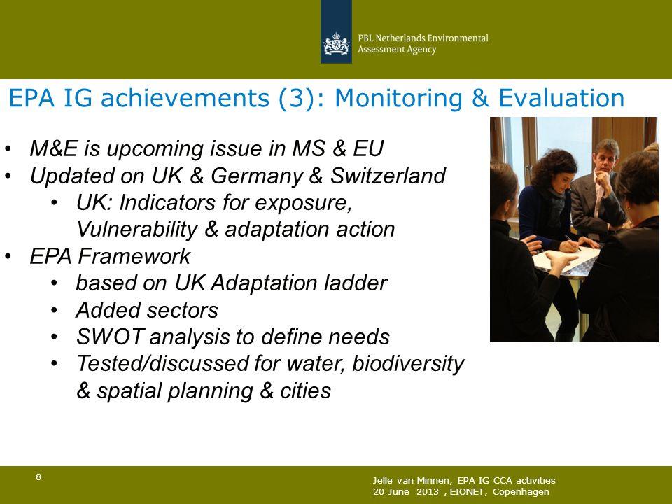 Jelle van Minnen, EPA IG CCA activities 20 June 2013, EIONET, Copenhagen 9 EPA IG achievements (3): Monitoring & Evaluation (ii)