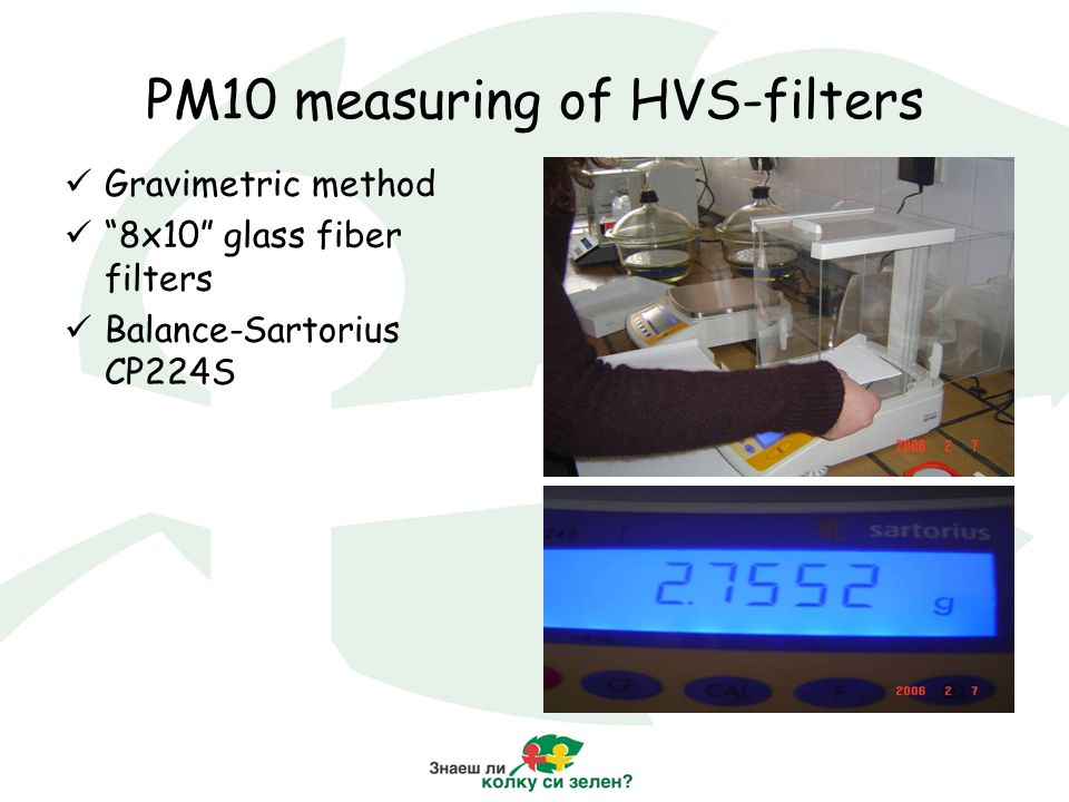 "PM10 measuring of HVS-filters Gravimetric method ""8x10"" glass fiber filters Balance-Sartorius CP224S"