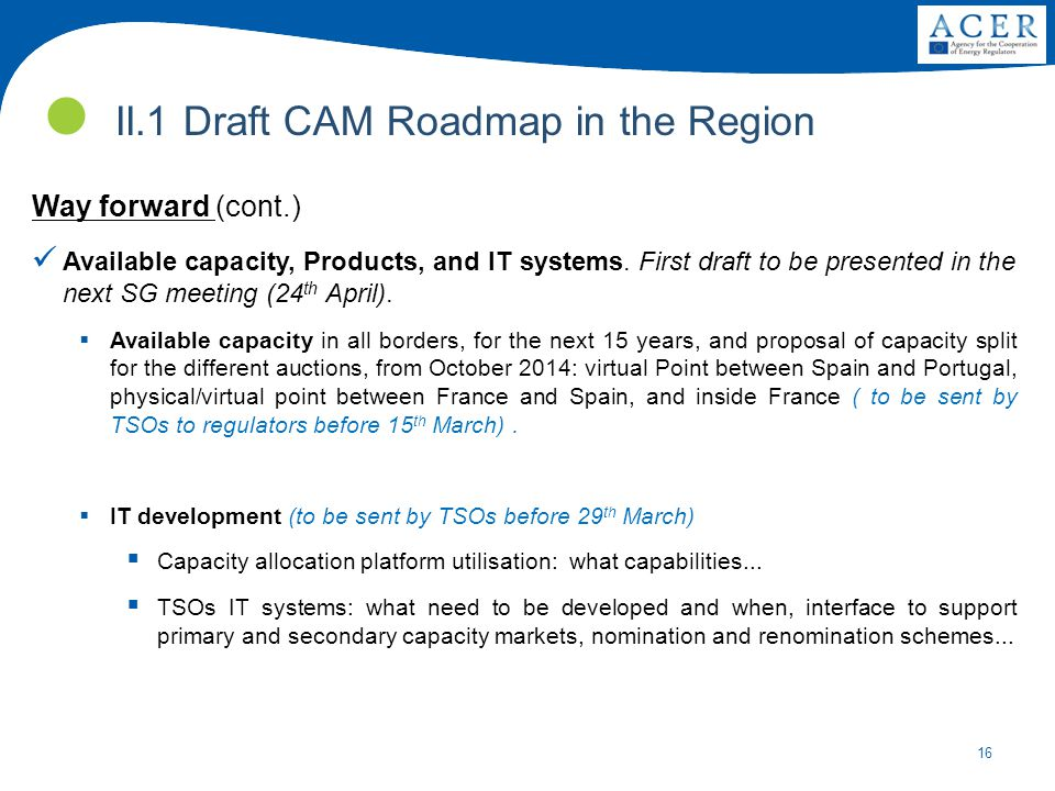 16 Way forward (cont.) Available capacity, Products, and IT systems.