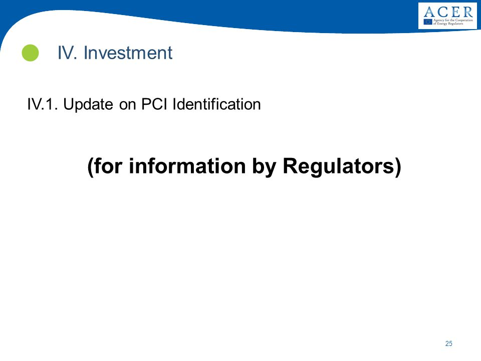 25 IV. Investment IV.1. Update on PCI Identification (for information by Regulators)