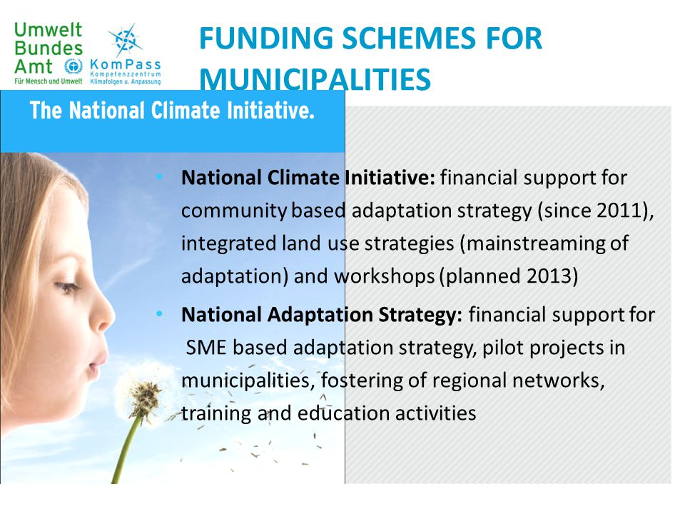 FUNDING SCHEMES FOR MUNICIPALITIES National Climate Initiative: financial support for community based adaptation strategy (since 2011), integrated lan