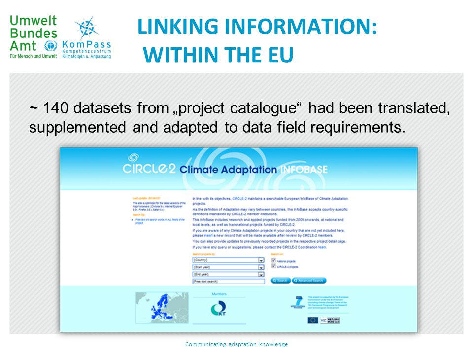 "LINKING INFORMATION: WITHIN THE EU Communicating adaptation knowledge ~ 140 datasets from ""project catalogue"" had been translated, supplemented and ad"