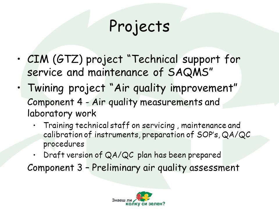 "Projects CIM (GTZ) project ""Technical support for service and maintenance of SAQMS"" Twining project ""Air quality improvement"" Component 4 - Air qualit"
