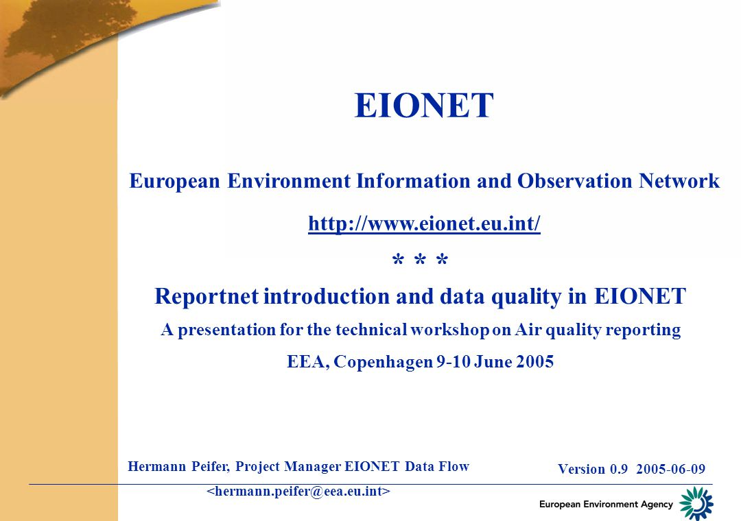 EIONET European Environment Information and Observation Network http://www.eionet.eu.int/ Version 0.9 2005-06-09 * * * Reportnet introduction and data