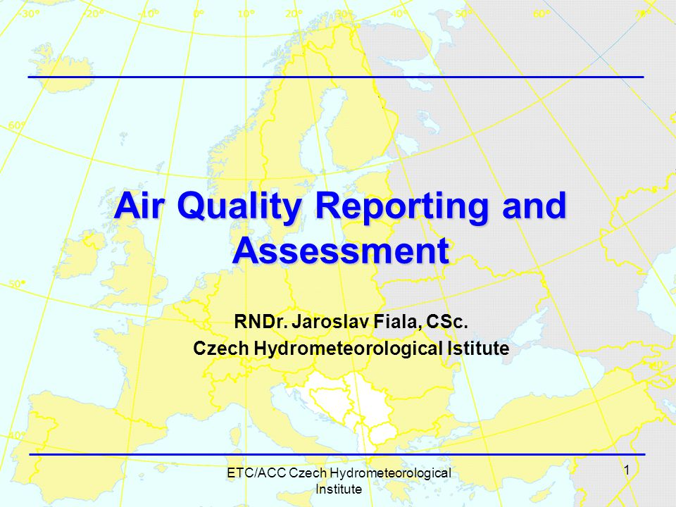 1 ETC/ACC Czech Hydrometeorological Institute Air Quality Reporting and Assessment RNDr.