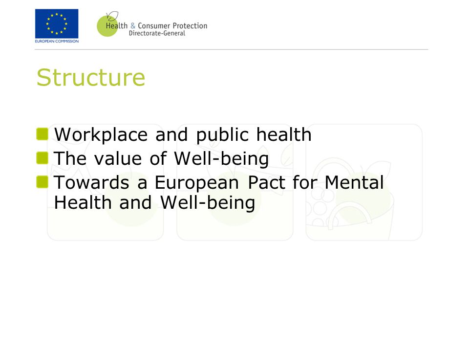Structure Workplace and public health The value of Well-being Towards a European Pact for Mental Health and Well-being