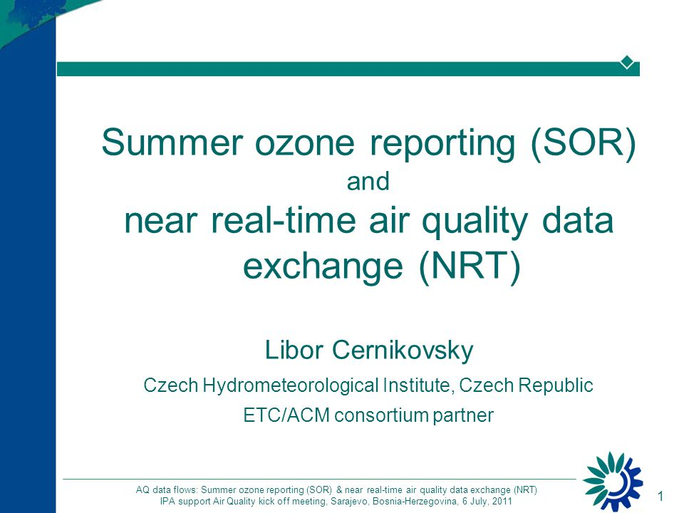2 AQ data flows: Summer ozone reporting (SOR) & near real-time air quality data exchange (NRT) IPA support Air Quality kick off meeting, Sarajevo, Bosnia-Herzegovina, 6 July, 2011 Summer ozone reporting (SOR): legislation Under Directive 2008/50/EC Member States (MS) shall provide: monthly data: before the end of the following month information on the exceedance of ozone –information threshold, 1h max > 180 µg/m 3 –alert threshold, 1h max > 240 µg/m 3 April – September data: not later than 31 st October –information on the exceedances of long-term objective for the protection of human health for ozone, 8h daily max > 120 µg/m 3 –1h monthly maximums for all operational stations … station information should be available !