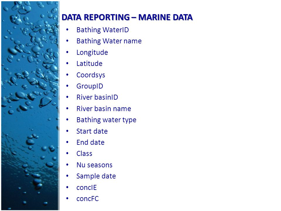 DATA REPORTING – MARINE DATA Bathing WaterID Bathing Water name Longitude Latitude Coordsys GroupID River basinID River basin name Bathing water type Start date End date Class Nu seasons Sample date concIE concFC