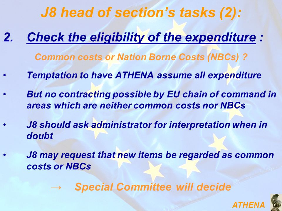 ATHENA J8 head of section's tasks (2): 2.Check the eligibility of the expenditure : Common costs or Nation Borne Costs (NBCs) .
