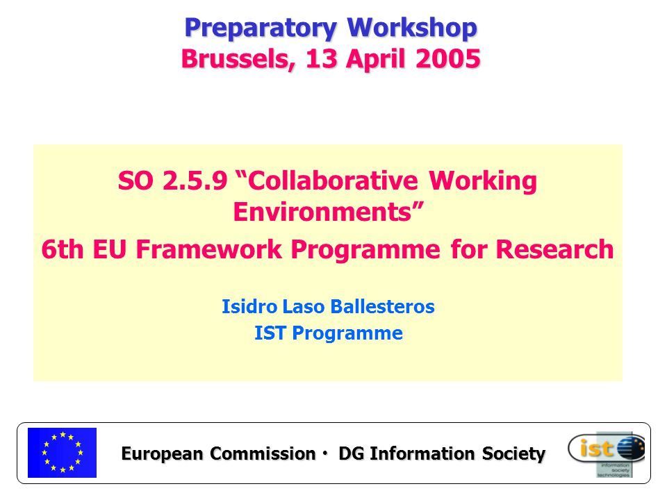 European Commission DG Information Society SO Collaborative Working Environments.