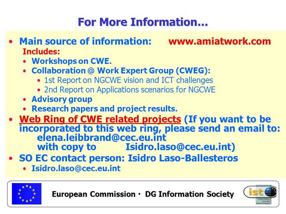 European Commission DG Information Society For More Information...