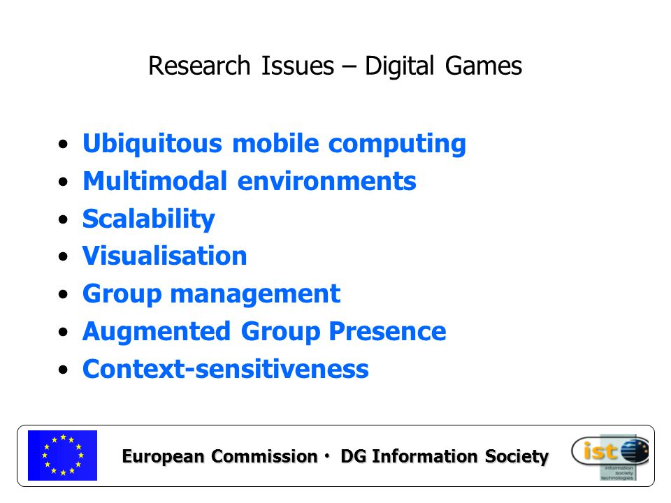 European Commission DG Information Society SO Collaborative Working Environments Research on tools for collaborative work in rich virtualised environments Focus is on support of augmented group presence, visualisation, group management, sharing support, seamless interaction, service composition, and semantic modelling of complex groups of workers. (Focus 2)