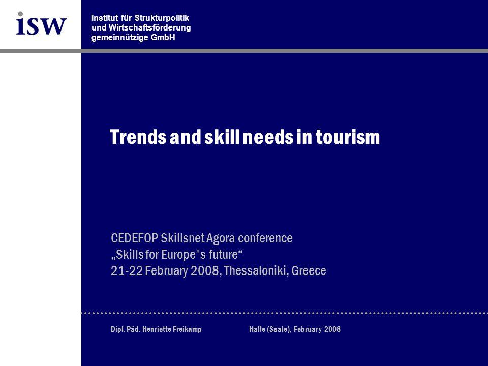 """Institut für Strukturpolitik und Wirtschaftsförderung gemeinnützige GmbH CEDEFOP Skillsnet Agora conference """"Skills for Europe s future 21-22 February 2008, Thessaloniki, Greece Dipl."""