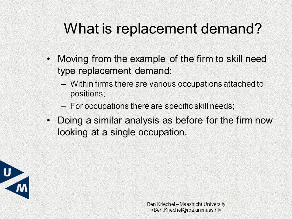 Ben Kriechel – Maastricht University What is replacement demand.