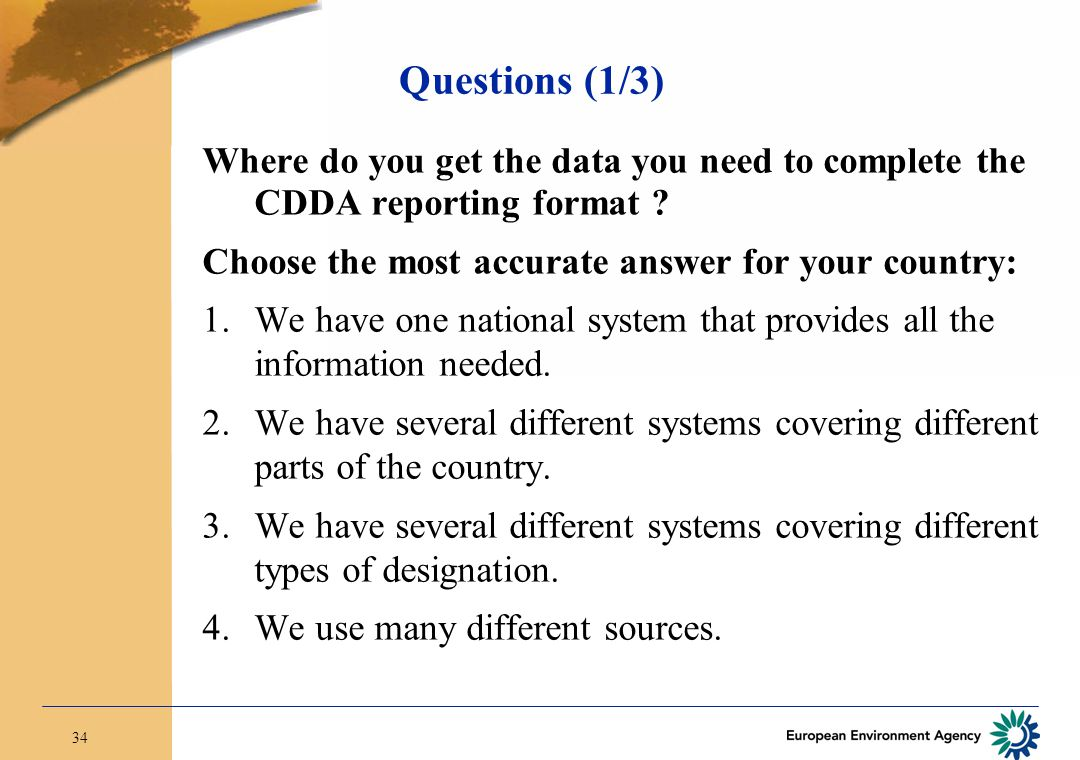 34 Questions (1/3) Where do you get the data you need to complete the CDDA reporting format .