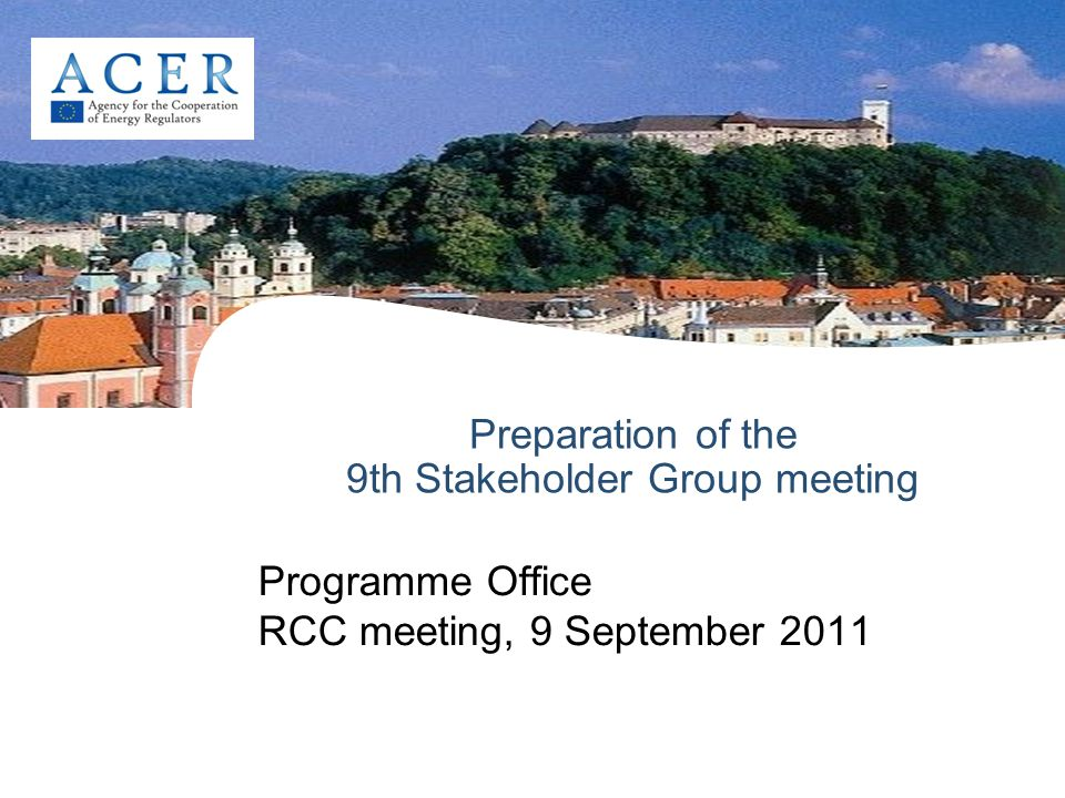 Preparation of the 9th Stakeholder Group meeting Programme Office RCC meeting, 9 September 2011
