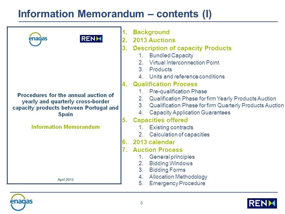 5 Information Memorandum – contents (I) 1.Background 2.2013 Auctions 3.Description of capacity Products 1.Bundled Capacity 2.Virtual Interconnection P