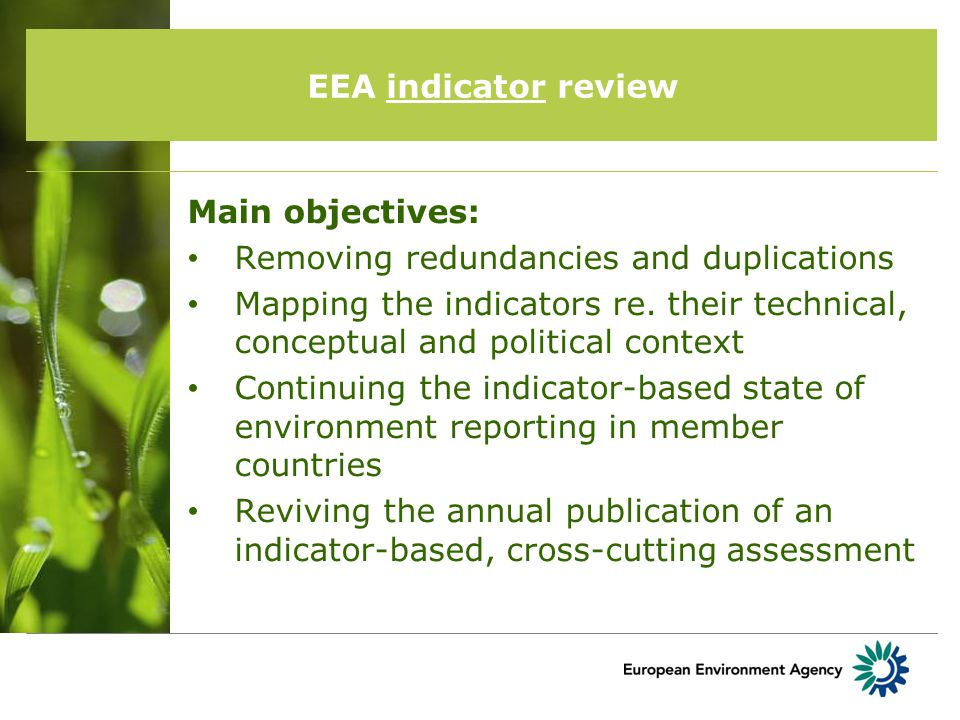 EEA indicator review Main objectives: Removing redundancies and duplications Mapping the indicators re.