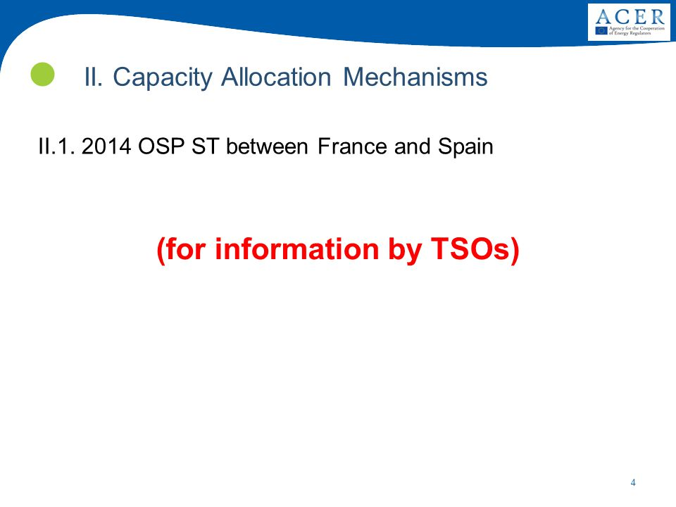 4 II. Capacity Allocation Mechanisms II.1.