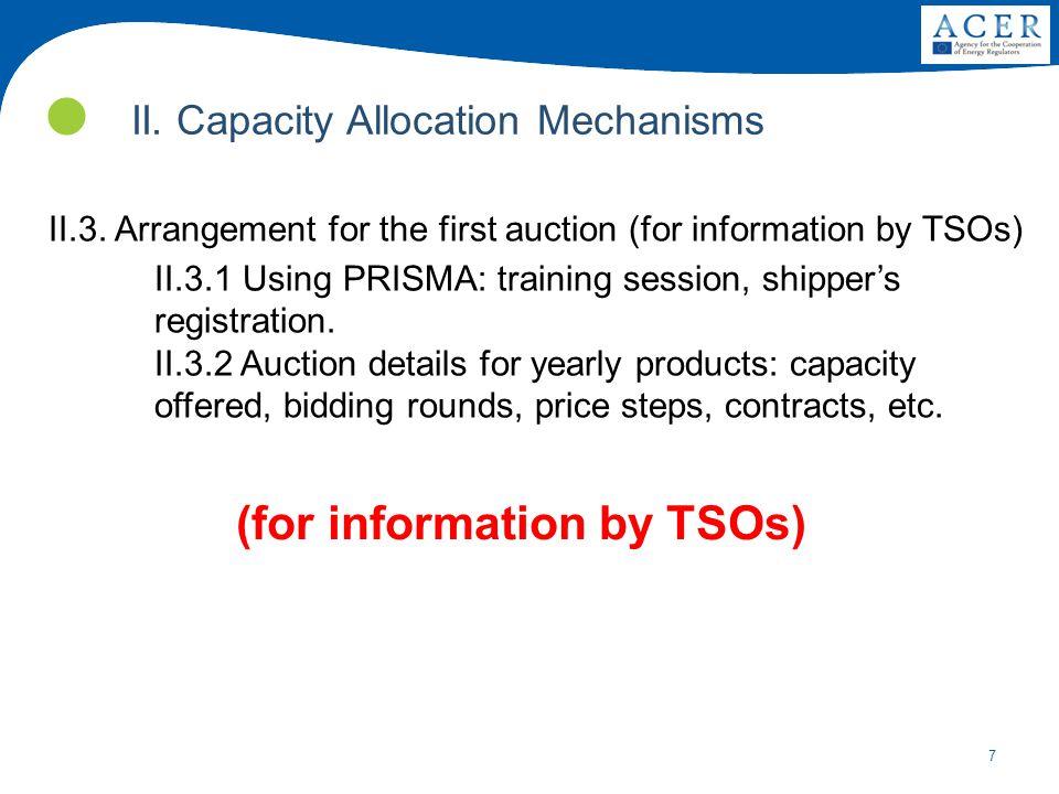 7 II. Capacity Allocation Mechanisms II.3.