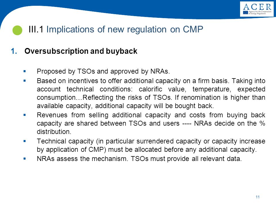 11 1.Oversubscription and buyback  Proposed by TSOs and approved by NRAs.