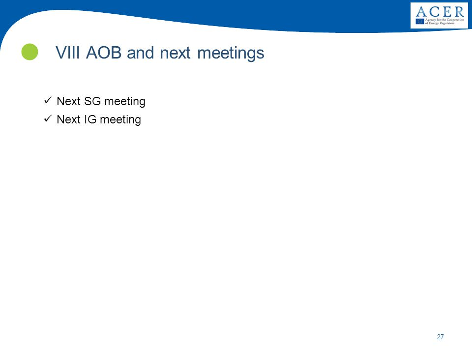 27 VIII AOB and next meetings sobre harmonização das tarifas de interligação de gás natural entre Portugal e Espanha Next SG meeting Next IG meeting