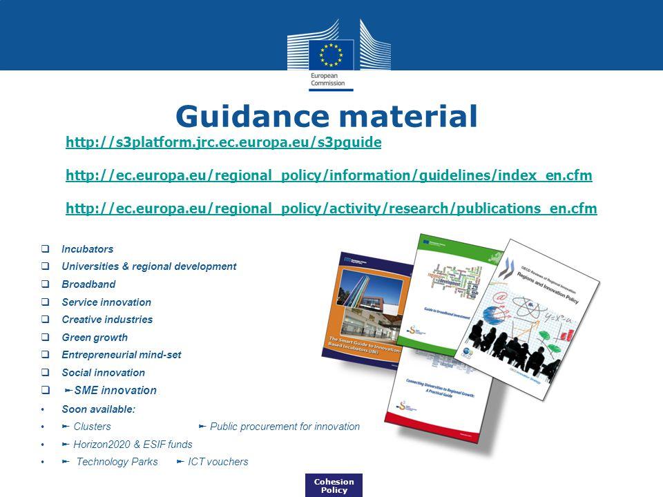Guidance material http://s3platform.jrc.ec.europa.eu/s3pguide http://ec.europa.eu/regional_policy/information/guidelines/index_en.cfm http://ec.europa