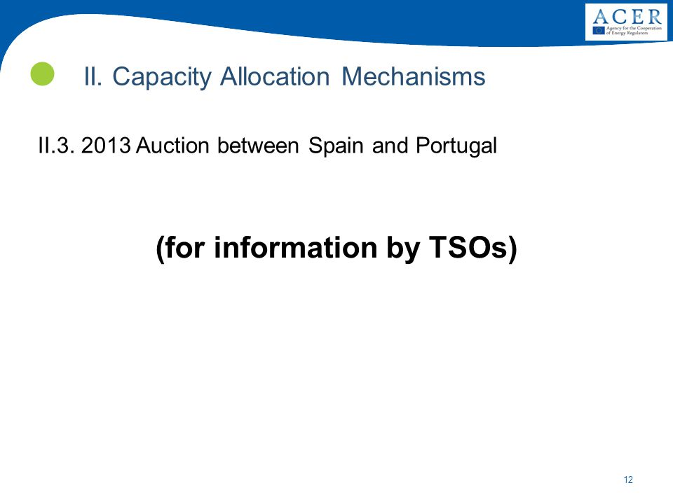 12 II. Capacity Allocation Mechanisms II.3.