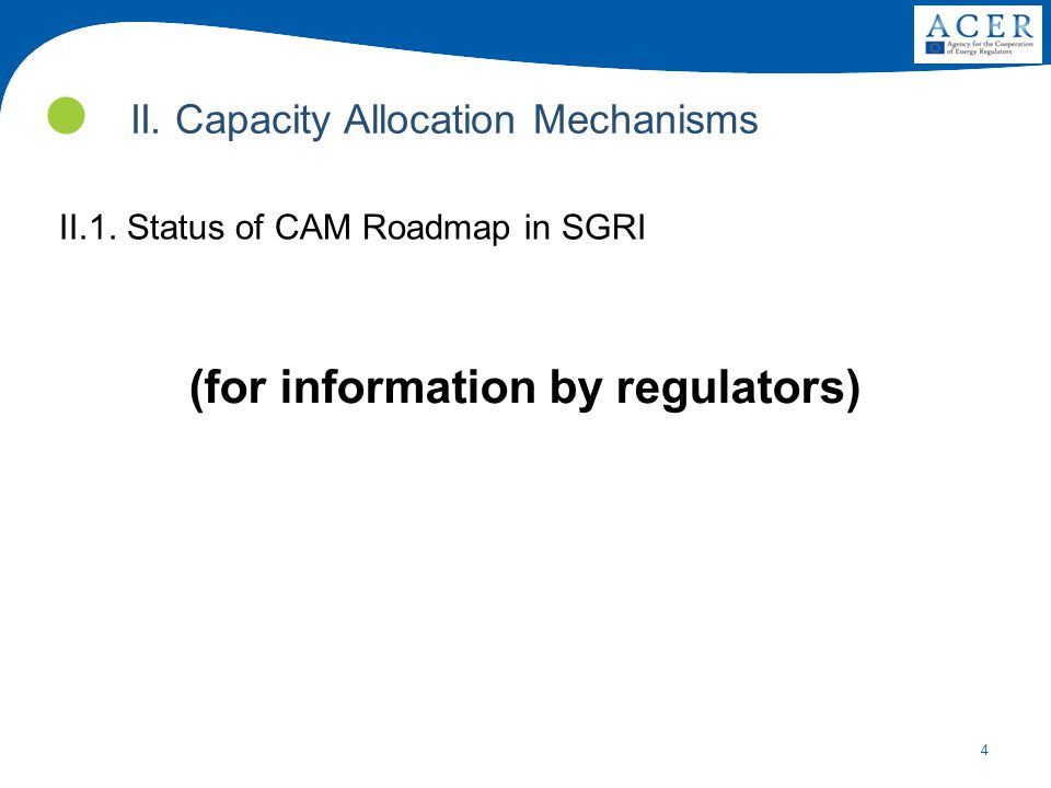 4 II. Capacity Allocation Mechanisms II.1.