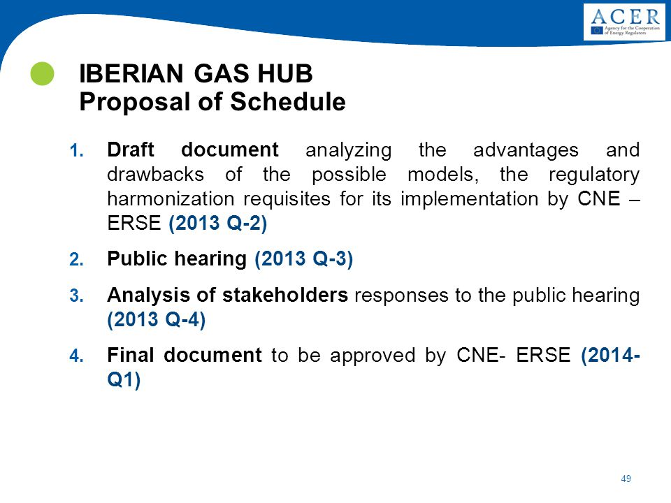 49 IBERIAN GAS HUB Proposal of Schedule 1. Draft document analyzing the advantages and drawbacks of the possible models, the regulatory harmonization