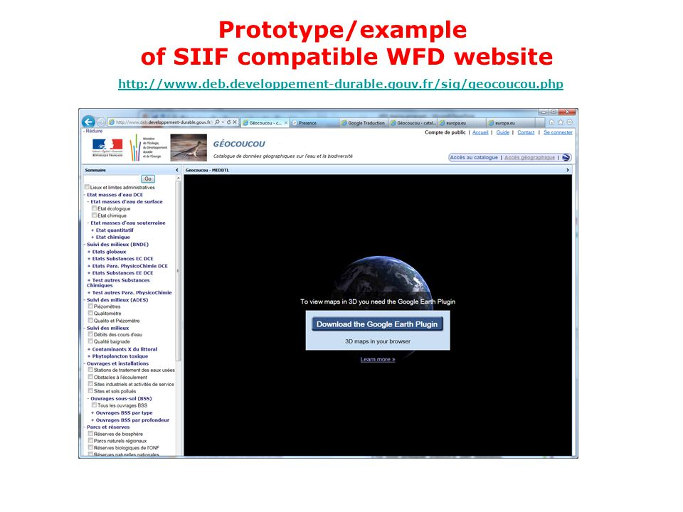Prototype/example of SIIF compatible WFD website http://www.deb.developpement-durable.gouv.fr/sig/geocoucou.php