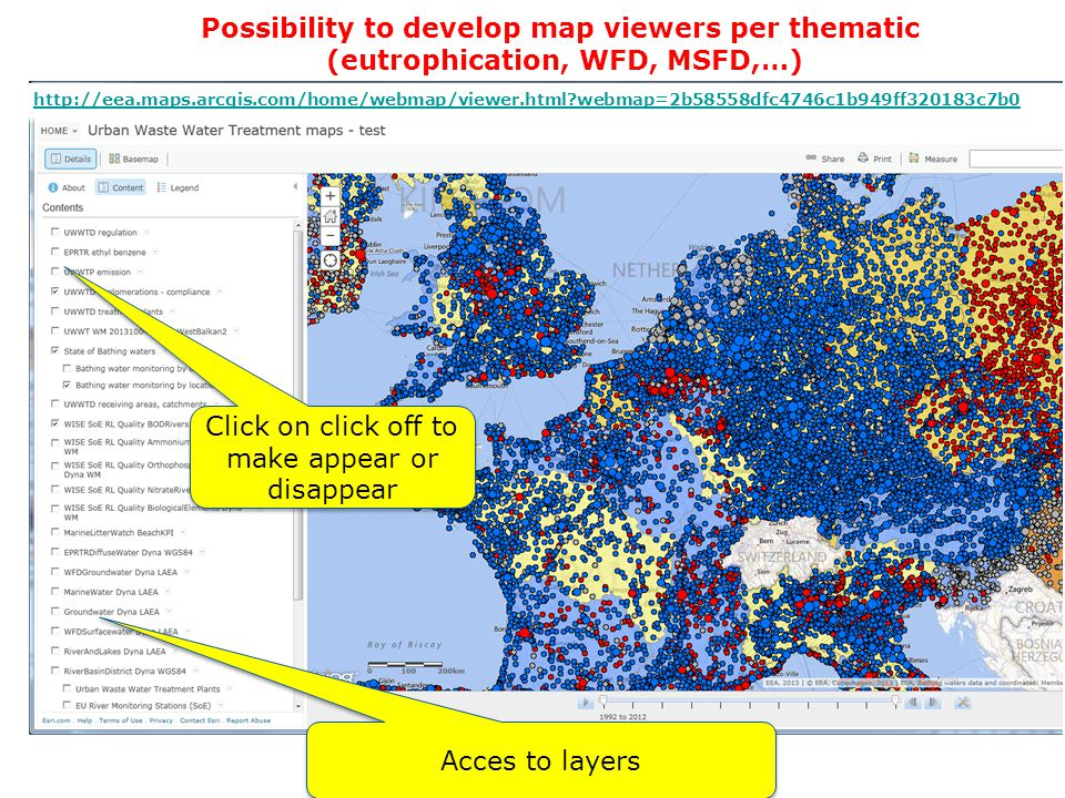 Possibility to develop map viewers per thematic (eutrophication, WFD, MSFD,…) http://eea.maps.arcgis.com/home/webmap/viewer.html?webmap=2b58558dfc4746