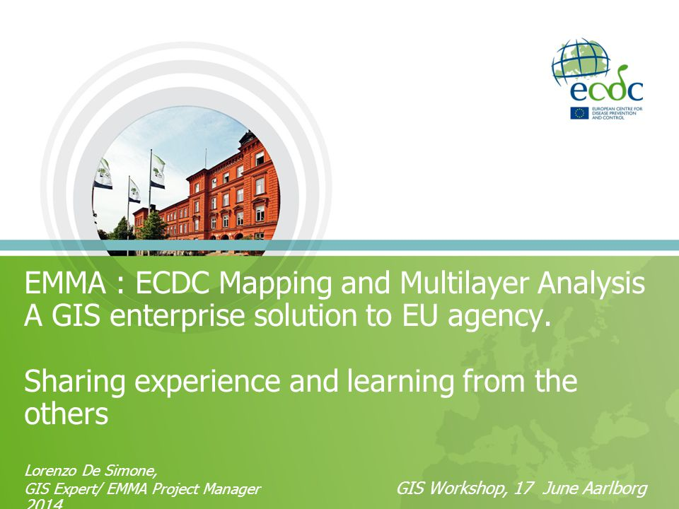 Seamless integration with other EU agency GIS system in support of the holistic approach to health/environment data analysis Increase Agency productivity in GIS outputs by shifting the departmental model to enterprise and now from file centered to web-centerd.