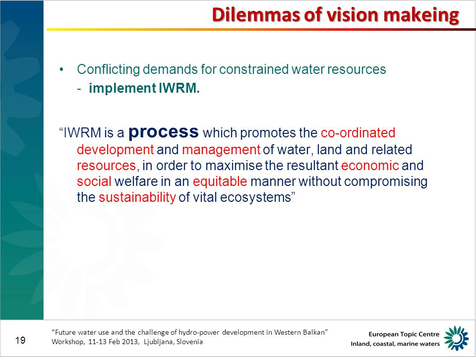 19 Conflicting demands for constrained water resources - implement IWRM.