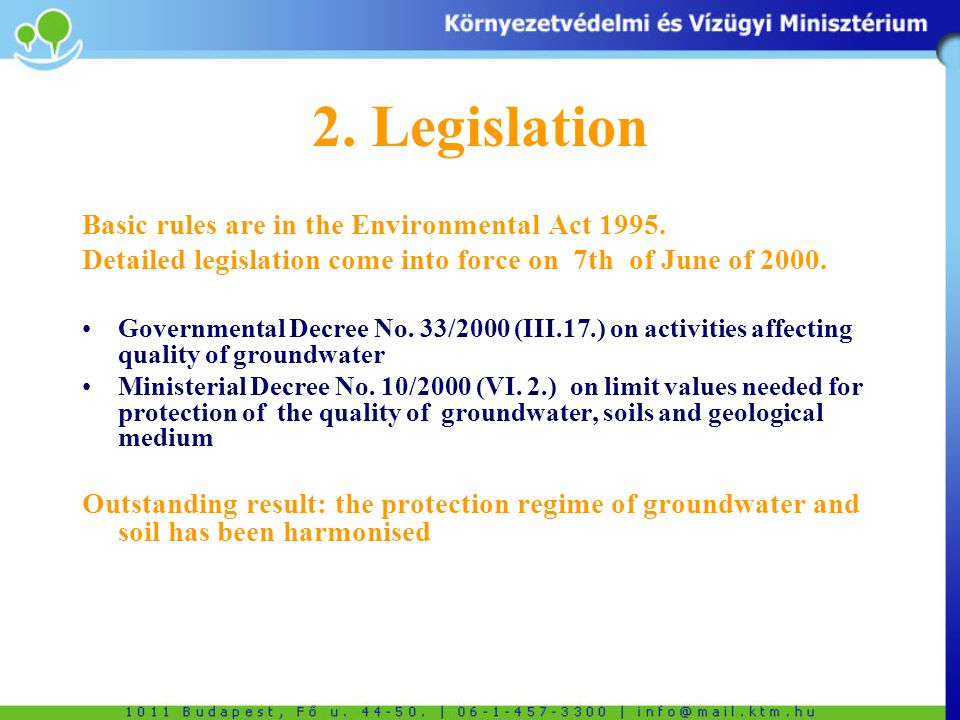 2. Legislation Basic rules are in the Environmental Act 1995.