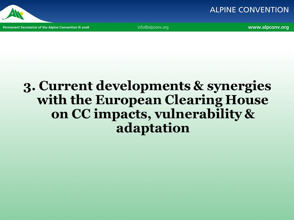 3. Current developments & synergies with the European Clearing House on CC impacts, vulnerability & adaptation