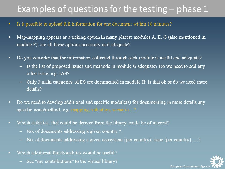 European Environment Agency Examples of questions for the testing – phase 1 Is it possible to upload full information for one document within 10 minutes.