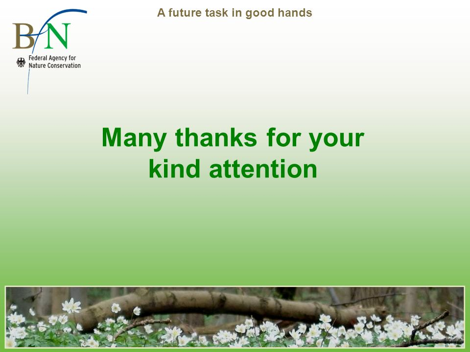 A future task in good hands Many thanks for your kind attention