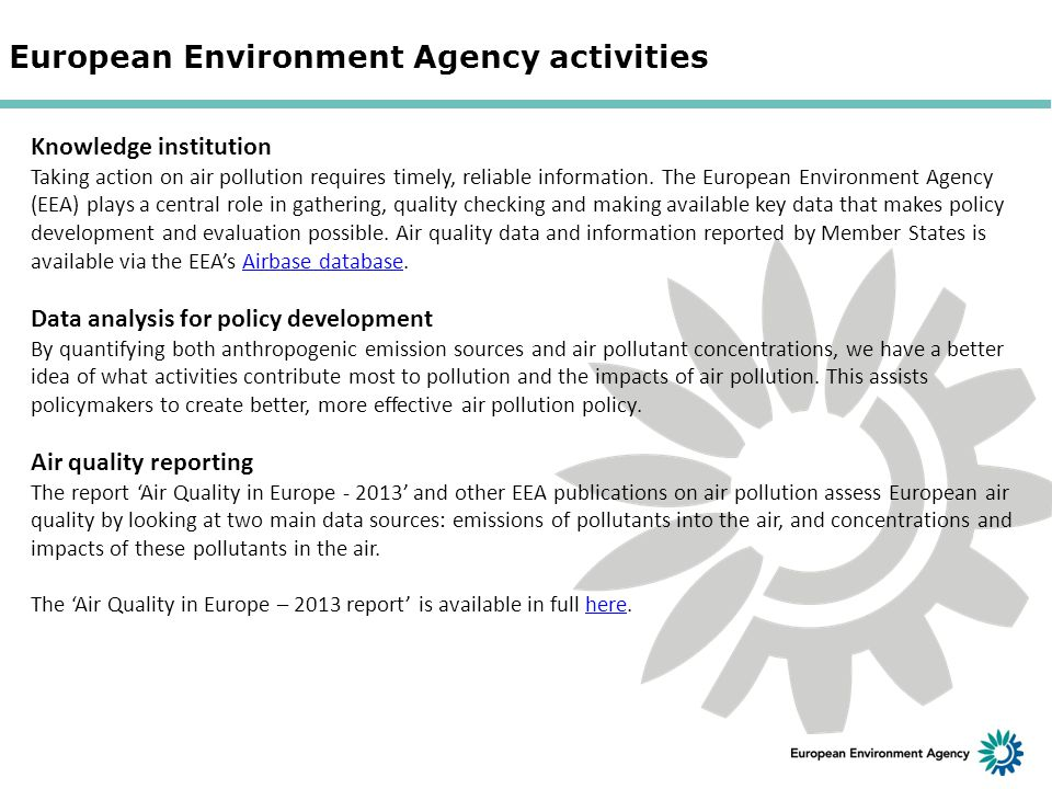 European Environment Agency activities Knowledge institution Taking action on air pollution requires timely, reliable information.