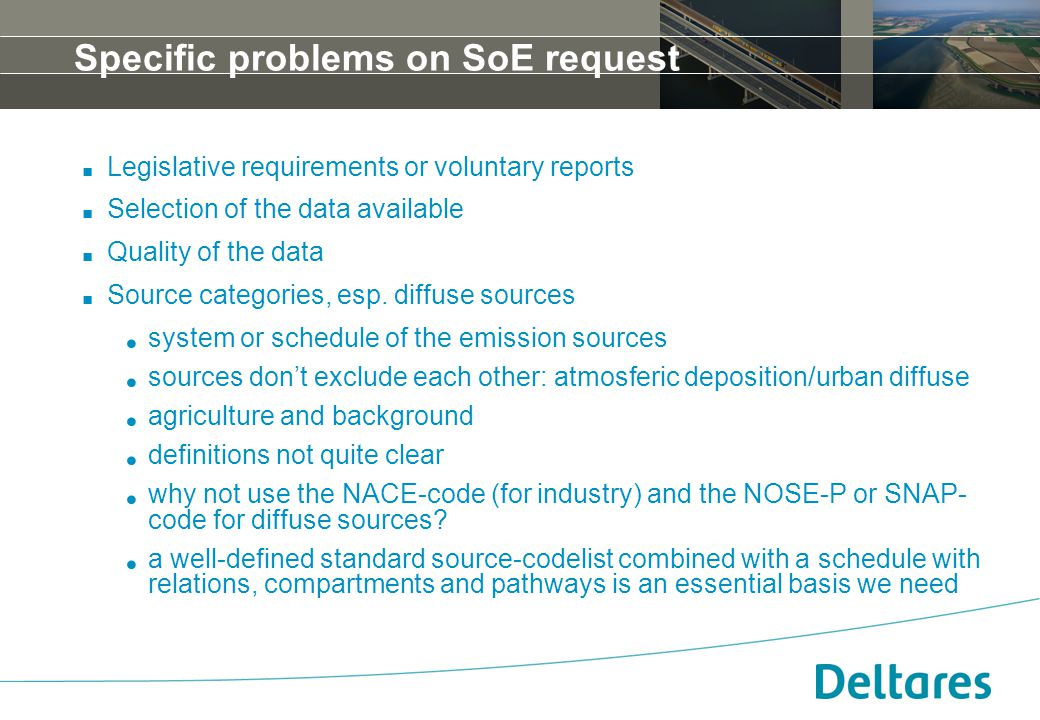 12 september 2007Positionering, branding en huisstijl Deltares -10 Specific problems on SoE request.