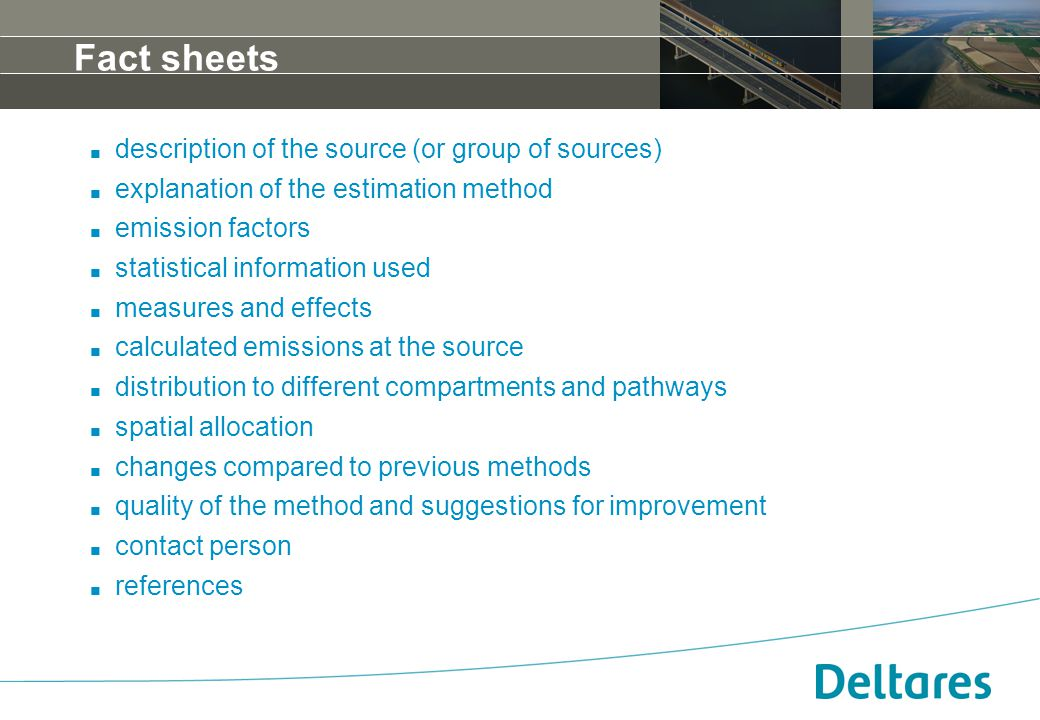12 september 2007Positionering, branding en huisstijl Deltares -16 Fact sheets. description of the source (or group of sources). explanation of the es