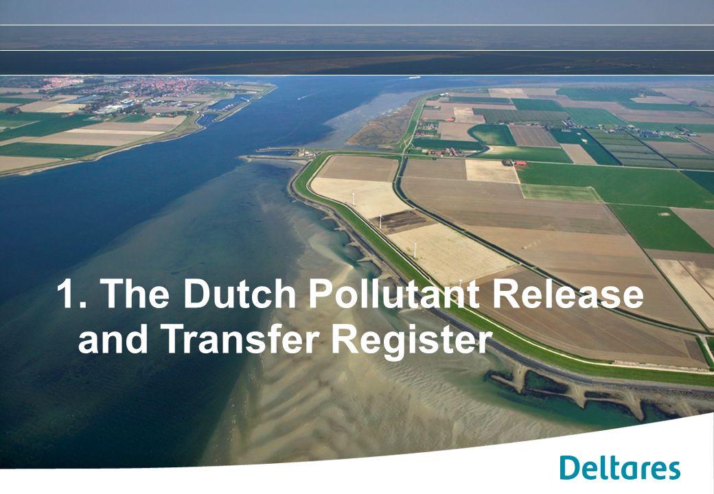 12 september 2007Positionering, branding en huisstijl Deltares -3 1. The Dutch Pollutant Release and Transfer Register