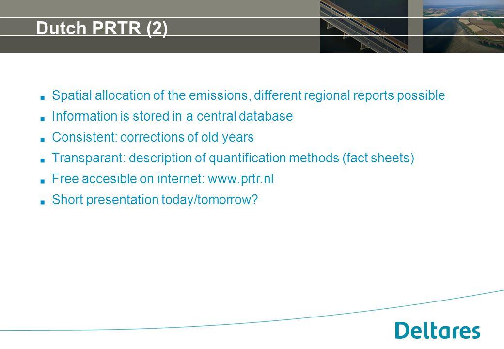 12 september 2007Positionering, branding en huisstijl Deltares -5 Dutch PRTR (2). Spatial allocation of the emissions, different regional reports poss