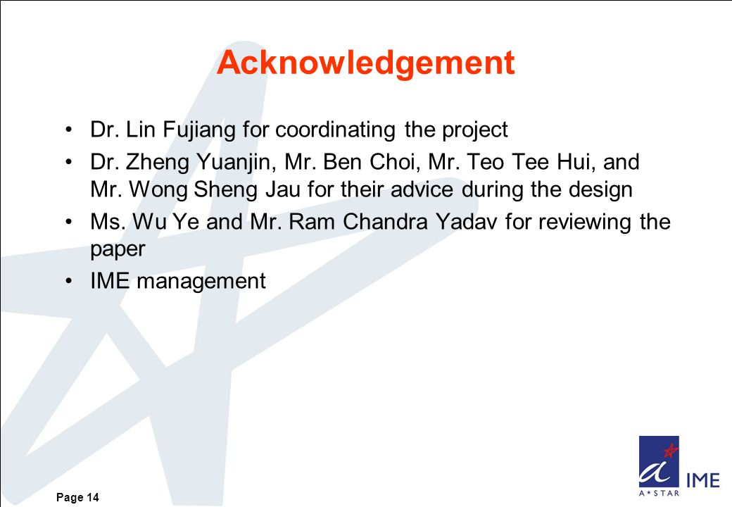 Page 14 Acknowledgement Dr. Lin Fujiang for coordinating the project Dr.